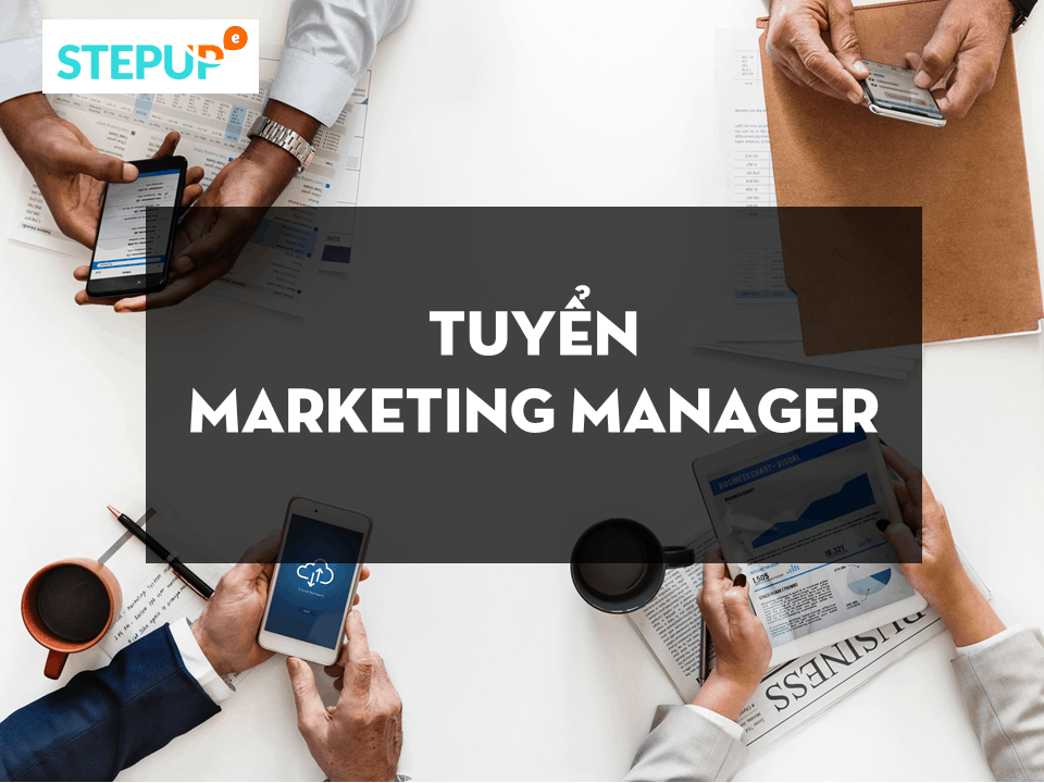 Marketing Manager (20.000.000-50.000.000 VND/tháng)