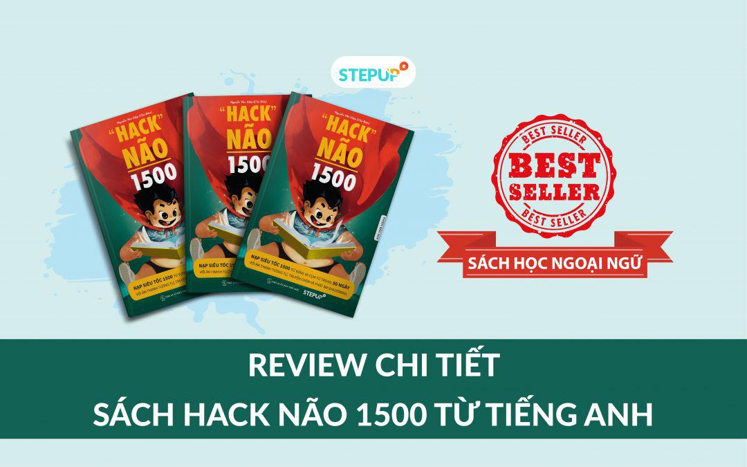 99% người học không biết về review sách Hack Não 1500 từ tiếng Anh cực chi tiết này