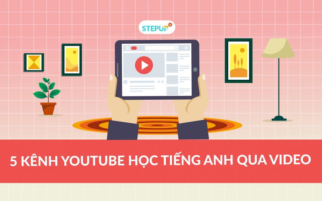 5 kênh Youtube học tiếng Anh qua video nhất định bạn phải biết