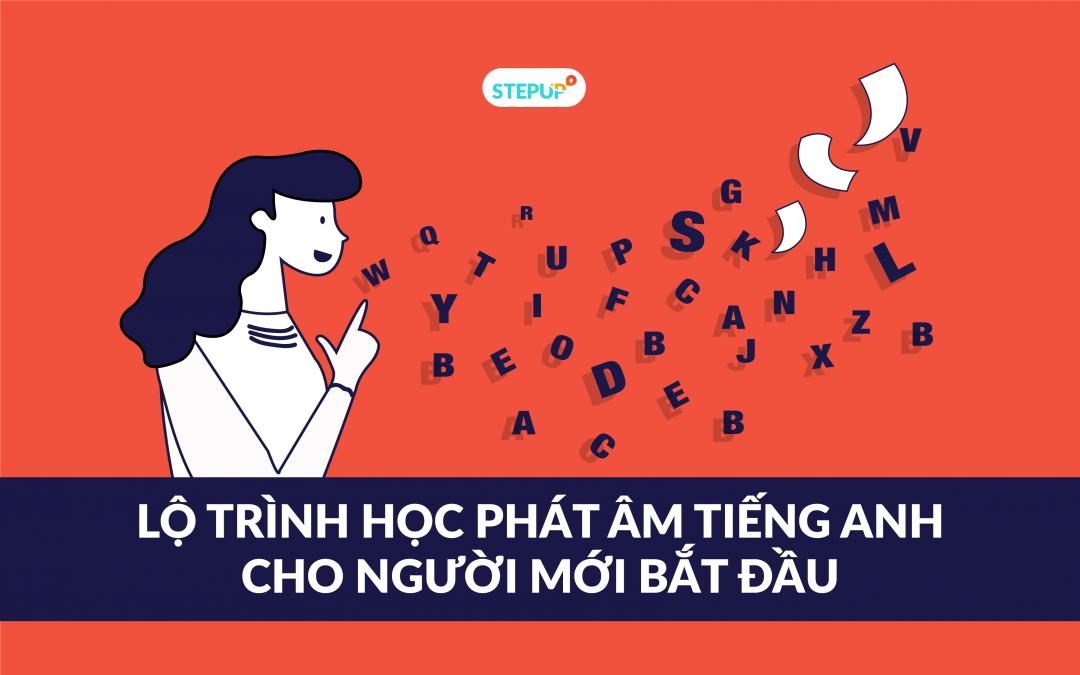 Lộ trình học phát âm tiếng Anh cho người mới bắt đầu