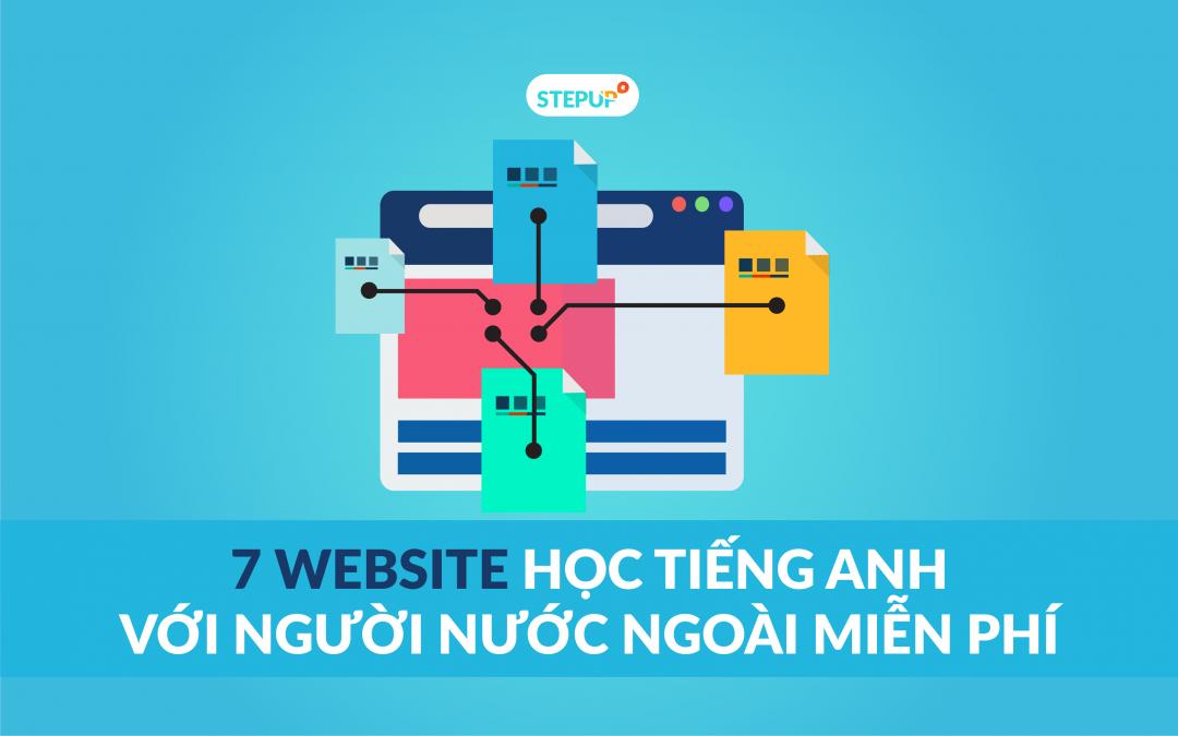 Top 7 website học tiếng Anh với người nước ngoài miễn phí