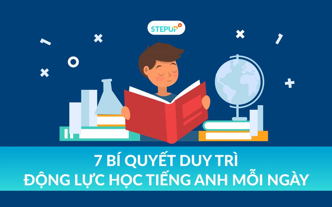 7 bí quyết duy trì động lực học tiếng Anh mỗi ngày