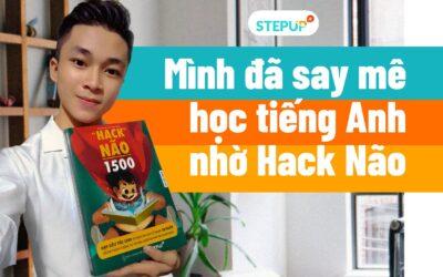 Mình đã say mê học tiếng Anh nhờ Hack Não!!!