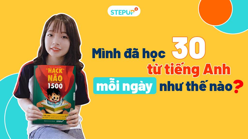 Mẹo học 30 từ tiếng Anh mỗi ngày cùng sách Hack Não 1500