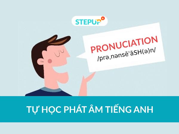Tự học phát âm tiếng Anh chuẩn không tì vết sau 2 tháng