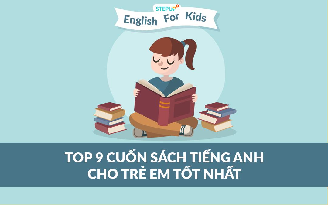 Top 9 cuốn sách tiếng Anh cho trẻ em tốt nhất hiện nay