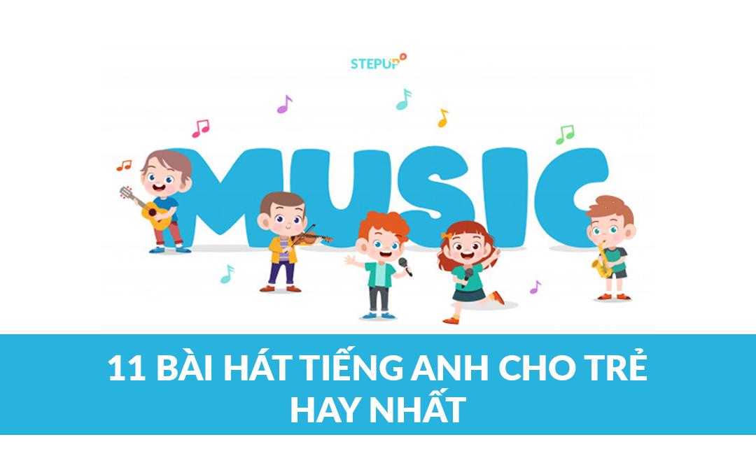 11 bài hát tiếng Anh cho trẻ em hay nhất hiện nay
