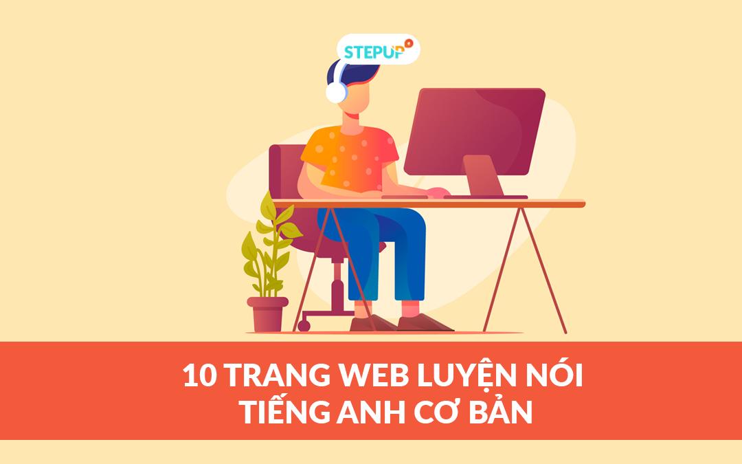 10 trang web luyện nói tiếng Anh cơ bản mà bạn nên biết