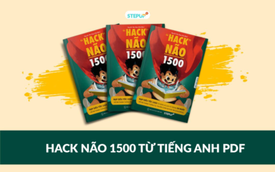 Vén bức màn bí mật về sách Hack Não 1500 từ tiếng Anh PDF