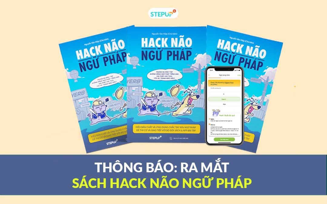 Sách Hack Não Ngữ Pháp – Bộ sản phẩm vừa ra mắt của Step Up có gì đặc biệt?