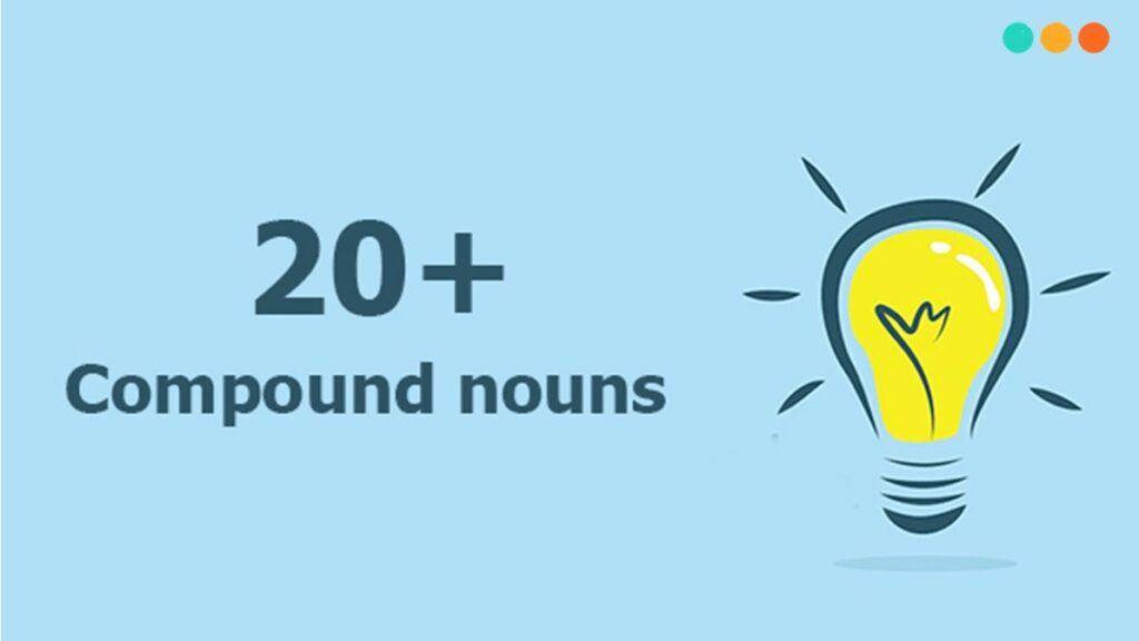 20 danh từ ghép thông dụng