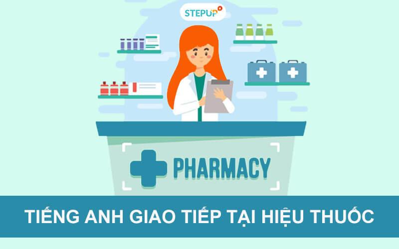 Trọn bộ tiếng Anh giao tiếp tại hiệu thuốc cần thiết nhất