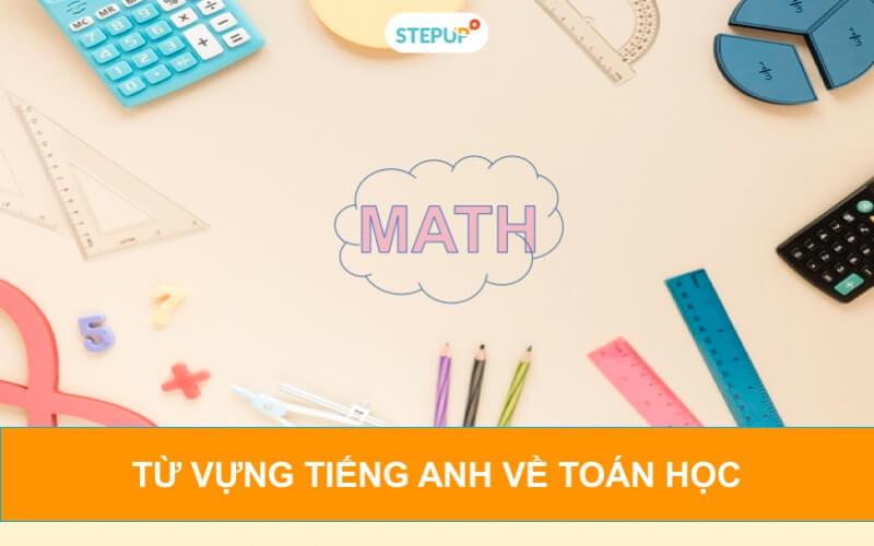 Khám phá từ vựng tiếng Anh về toán học