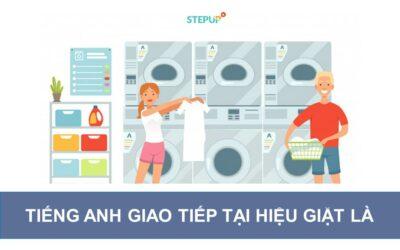 Mẫu câu Tiếng Anh giao tiếp tại hiệu giặt là hay nhất