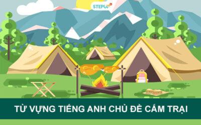 Tổng hợp 80 từ vựng tiếng Anh chủ đề cắm trại thông dụng nhất