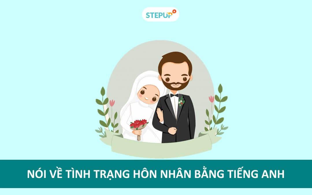 Những câu nói về tình trạng hôn nhân bằng tiếng Anh hay nhất!