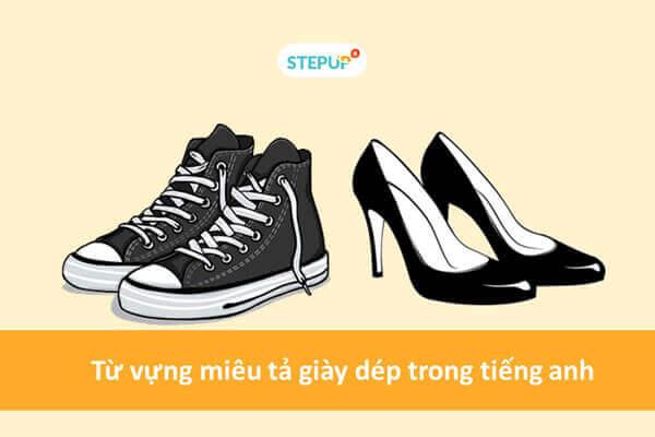 20+ từ vựng miêu tả giày dép trong tiếng Anh thông dụng nhất