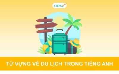 Từ vựng về du lịch trong tiếng Anh mới nhất