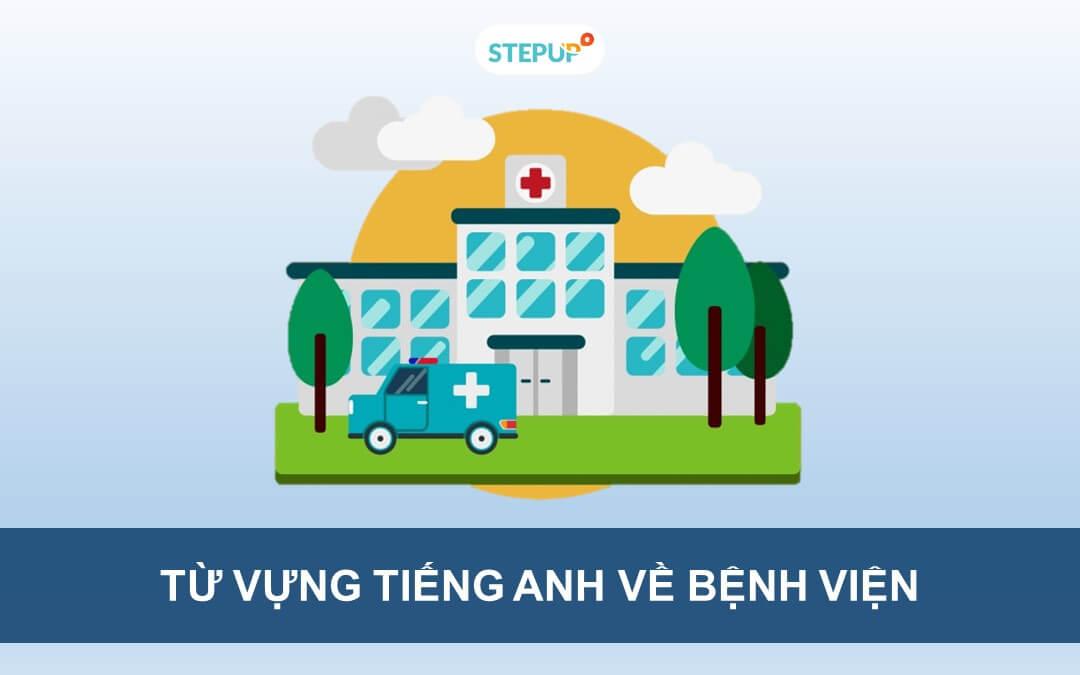 50 từ vựng tiếng Anh về bệnh viện có thể bạn chưa biết