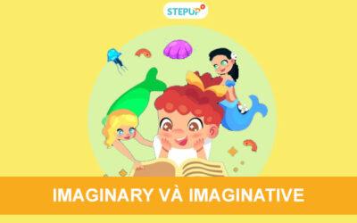 Phân biệt imaginary và imaginative trong tiếng Anh