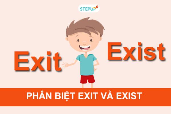 Phân biệt exit và exist trong tiếng Anh