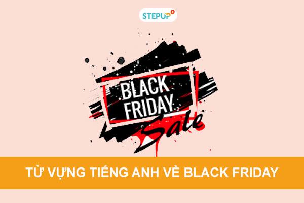 Trọn bộ từ vựng tiếng Anh về Black Friday