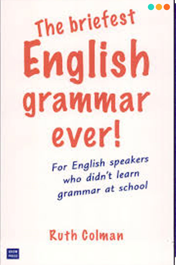 Tài liệu tiếng Anh The Briefest English Grammar Ever