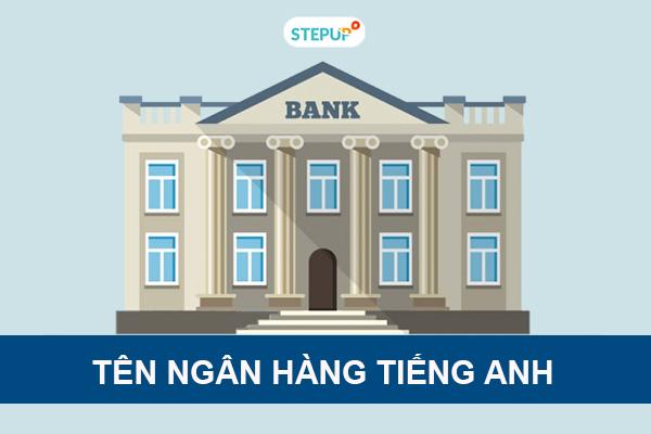 Tên ngân hàng tiếng Anh và SWIFT Code các ngân hàng tại Việt Nam