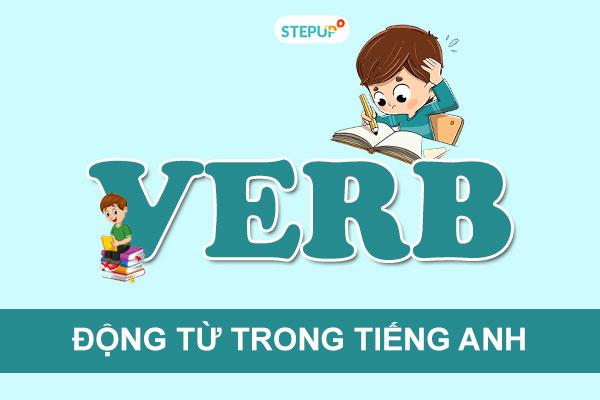 Động từ trong tiếng Anh: Định nghĩa, vị trí, phân loại