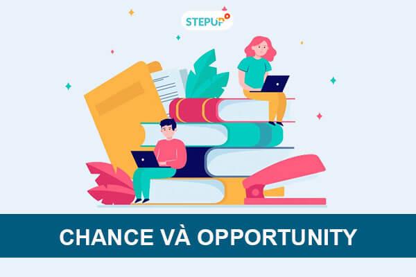 Phân biệt Chance và Opportunity trong tiếng Anh