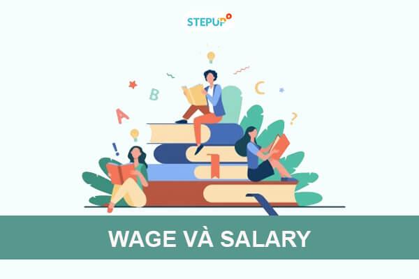 Phân biệt Wage và Salary trong tiếng Anh