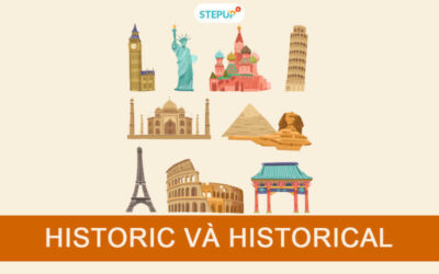 Phân biệt Historic và Historical trong tiếng Anh