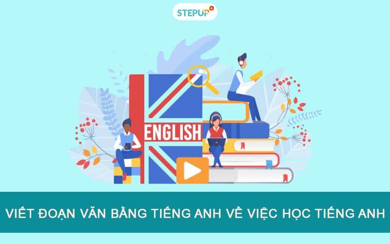 Viết đoạn văn bằng tiếng Anh về việc học tiếng Anh