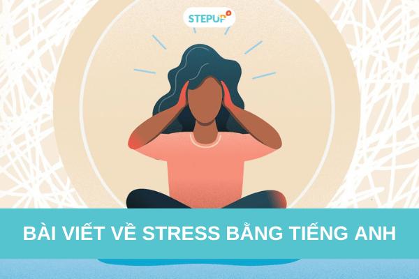 Tổng hợp bài viết về stress bằng tiếng Anh hay