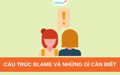 Cấu trúc Blame và những gì cần biết